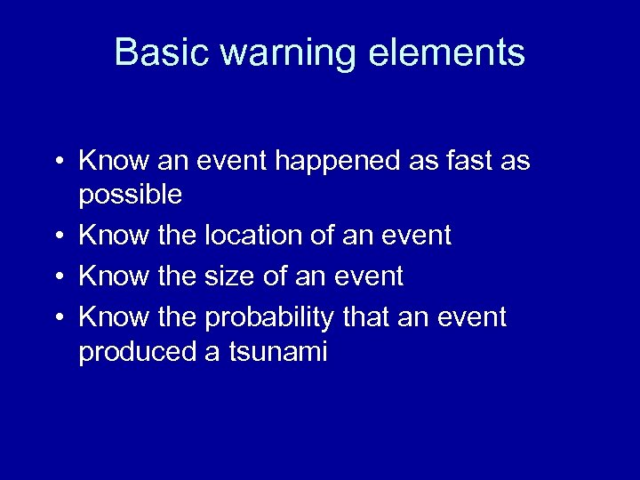 Basic warning elements • Know an event happened as fast as possible • Know
