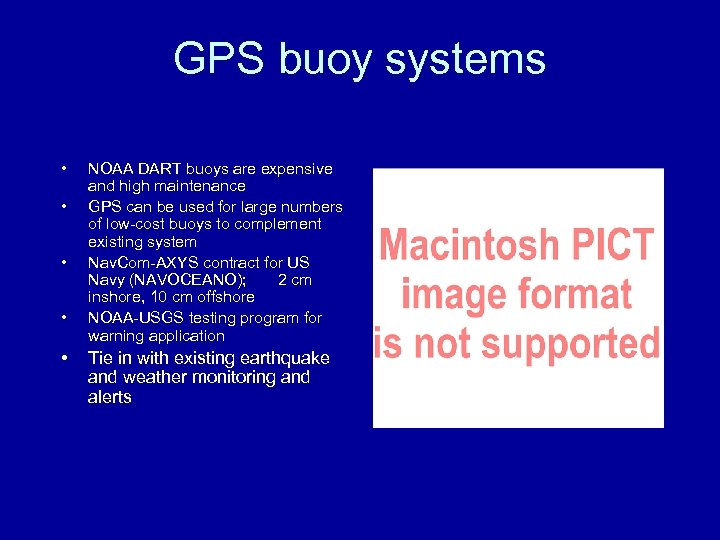 GPS buoy systems • • • NOAA DART buoys are expensive and high maintenance