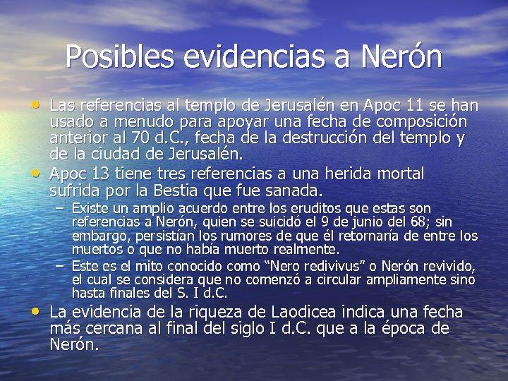 Posibles evidencias a Nerón • Las referencias al templo de Jerusalén en Apoc 11
