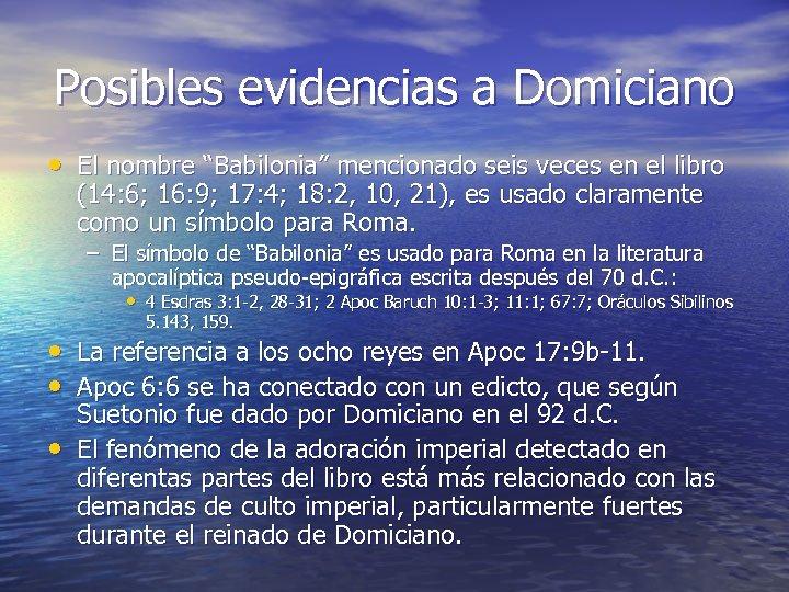"""Posibles evidencias a Domiciano • El nombre """"Babilonia"""" mencionado seis veces en el libro"""