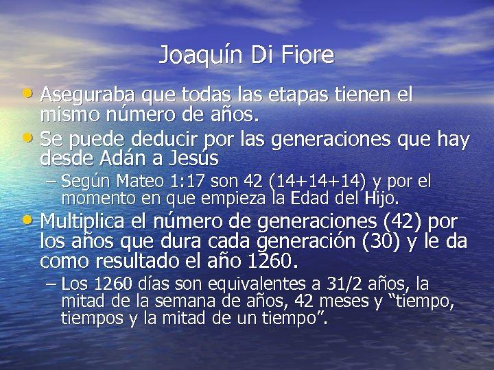 Joaquín Di Fiore • Aseguraba que todas las etapas tienen el mismo número de