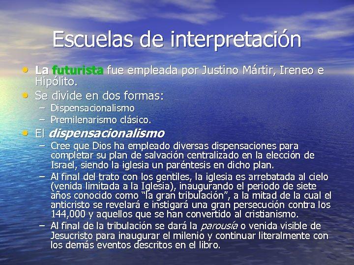 Escuelas de interpretación • La futurista fue empleada por Justino Mártir, Ireneo e •