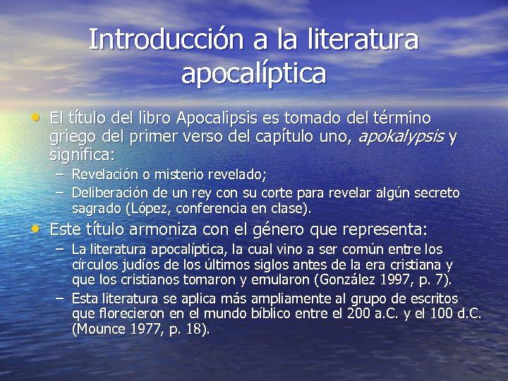 Introducción a la literatura apocalíptica • El título del libro Apocalipsis es tomado del
