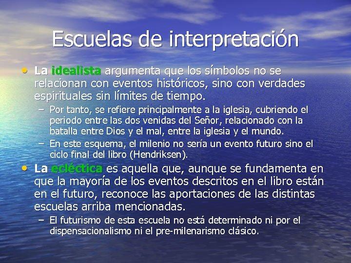 Escuelas de interpretación • La idealista argumenta que los símbolos no se relacionan con