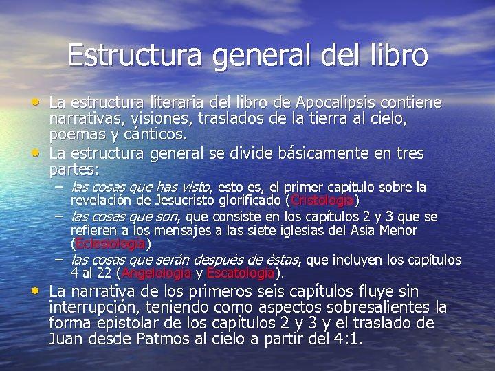 Estructura general del libro • La estructura literaria del libro de Apocalipsis contiene •