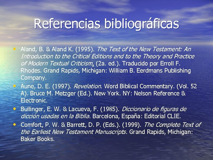 Referencias bibliográficas • Aland, B. & Aland K. (1995). The Text of the New