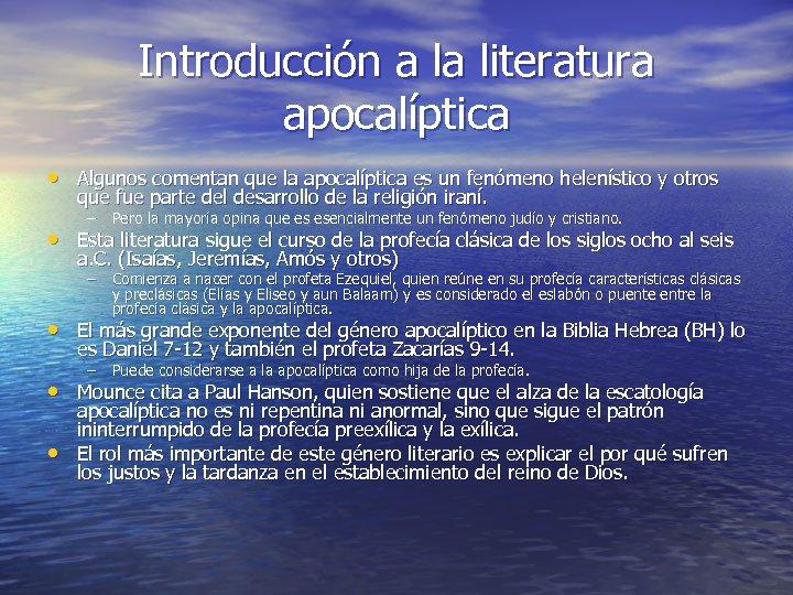 Introducción a la literatura apocalíptica • Algunos comentan que la apocalíptica es un fenómeno