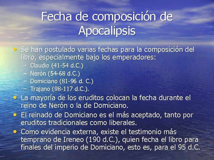 Fecha de composición de Apocalipsis • Se han postulado varias fechas para la composición