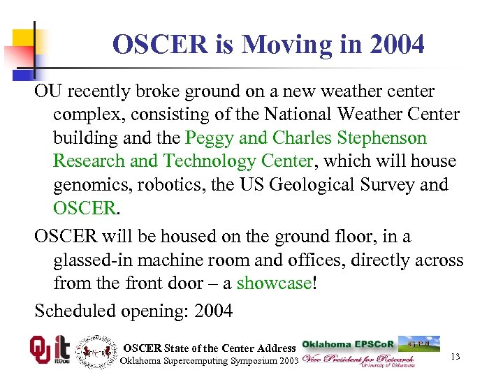 OSCER is Moving in 2004 OU recently broke ground on a new weather center