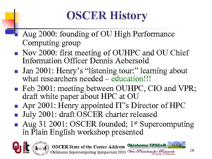 OSCER History n n n n Aug 2000: founding of OU High Performance Computing