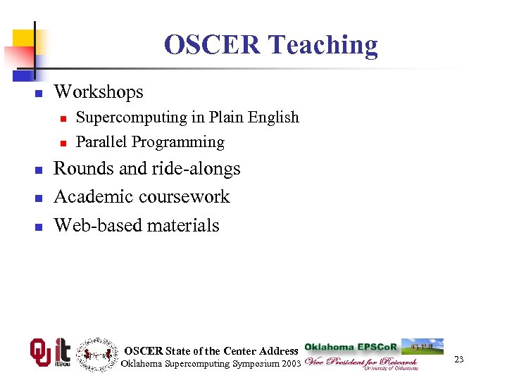 OSCER Teaching n Workshops n n n Supercomputing in Plain English Parallel Programming Rounds