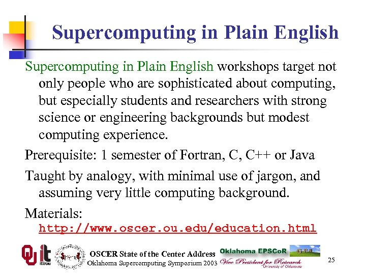 Supercomputing in Plain English workshops target not only people who are sophisticated about computing,