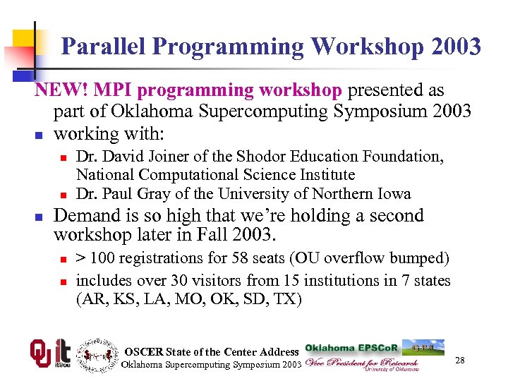 Parallel Programming Workshop 2003 NEW! MPI programming workshop presented as part of Oklahoma Supercomputing