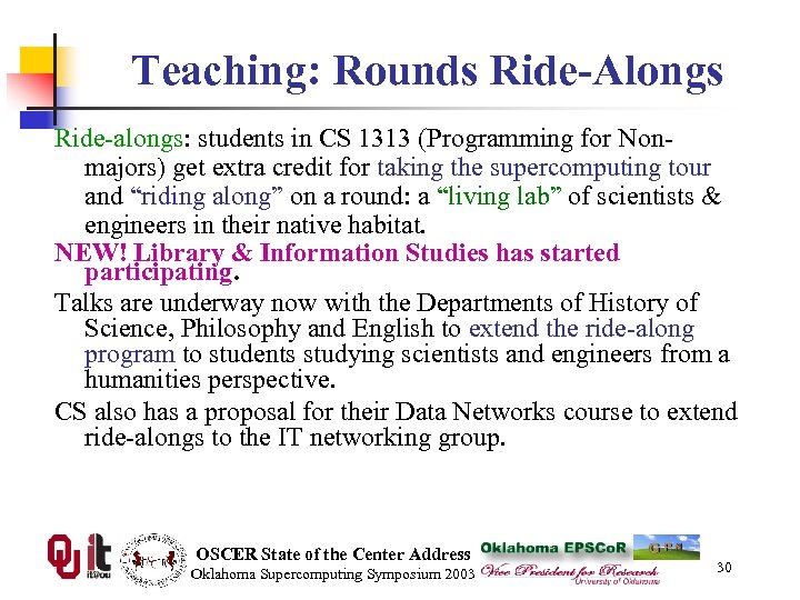Teaching: Rounds Ride-Alongs Ride-alongs: students in CS 1313 (Programming for Nonmajors) get extra credit