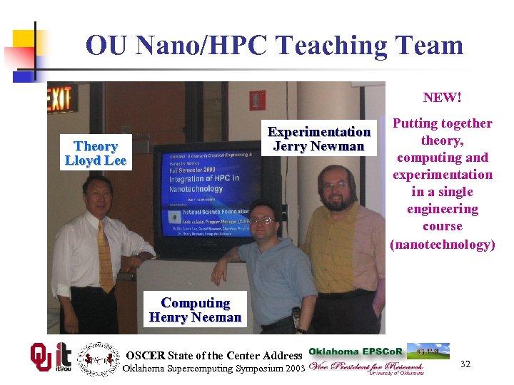 OU Nano/HPC Teaching Team NEW! Experimentation Jerry Newman Theory Lloyd Lee Putting together theory,