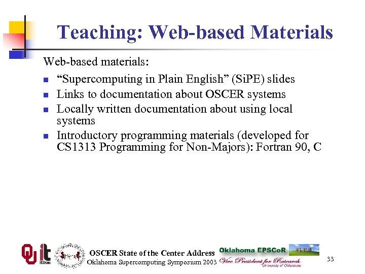 "Teaching: Web-based Materials Web-based materials: n ""Supercomputing in Plain English"" (Si. PE) slides n"