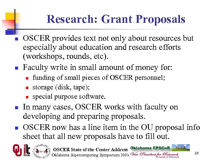 Research: Grant Proposals n n OSCER provides text not only about resources but especially