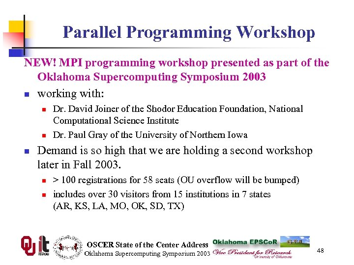 Parallel Programming Workshop NEW! MPI programming workshop presented as part of the Oklahoma Supercomputing