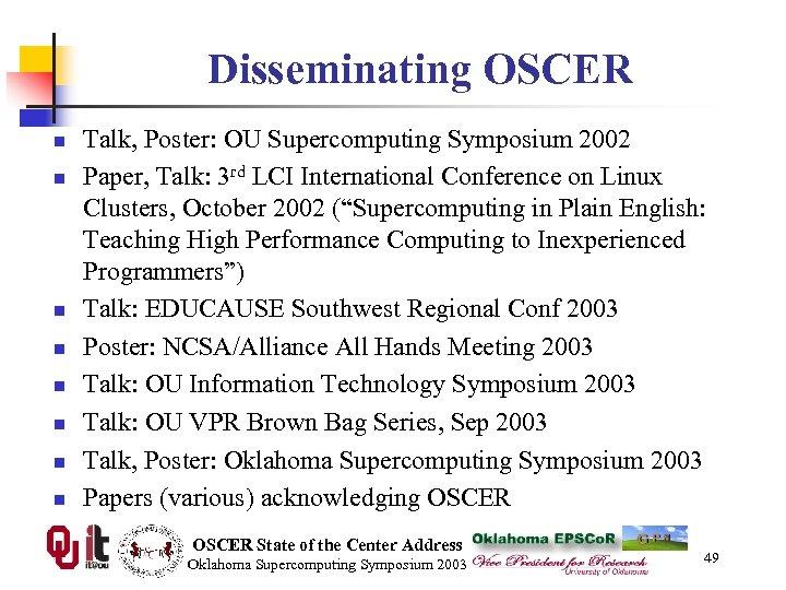 Disseminating OSCER n n n n Talk, Poster: OU Supercomputing Symposium 2002 Paper, Talk: