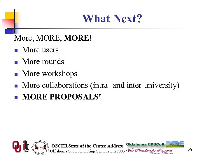 What Next? More, MORE! n More users n More rounds n More workshops n