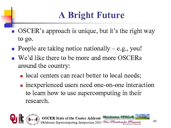 A Bright Future n n n OSCER's approach is unique, but it's the right