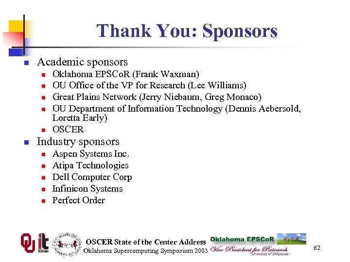 Thank You: Sponsors n Academic sponsors n n n Oklahoma EPSCo. R (Frank Waxman)