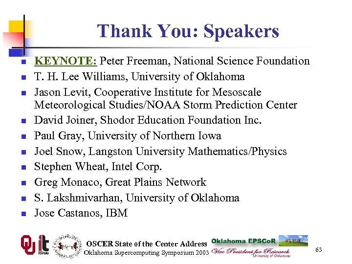 Thank You: Speakers n n n n n KEYNOTE: Peter Freeman, National Science Foundation