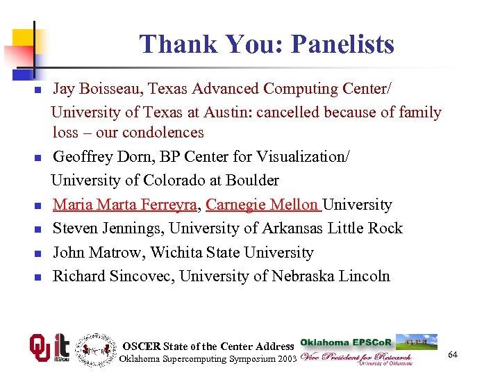 Thank You: Panelists n n n Jay Boisseau, Texas Advanced Computing Center/ University of