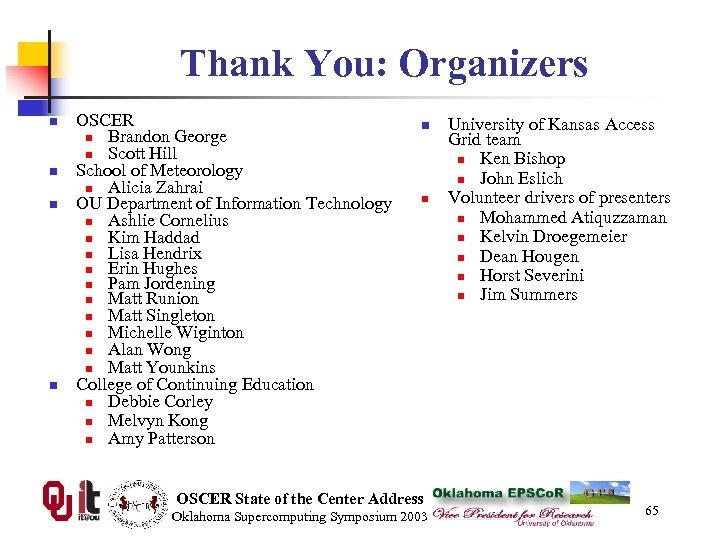 Thank You: Organizers n n OSCER n Brandon George n Scott Hill School of