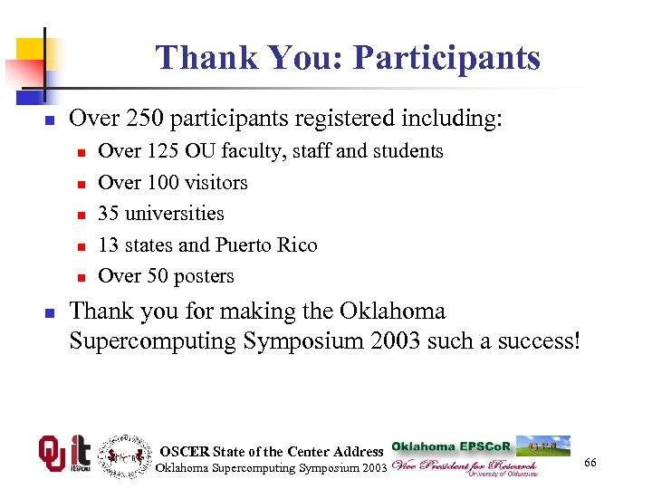 Thank You: Participants n Over 250 participants registered including: n n n Over 125