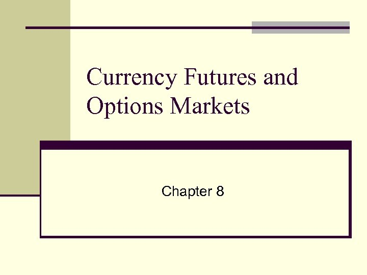 Currency Futures and Options Markets Chapter 8