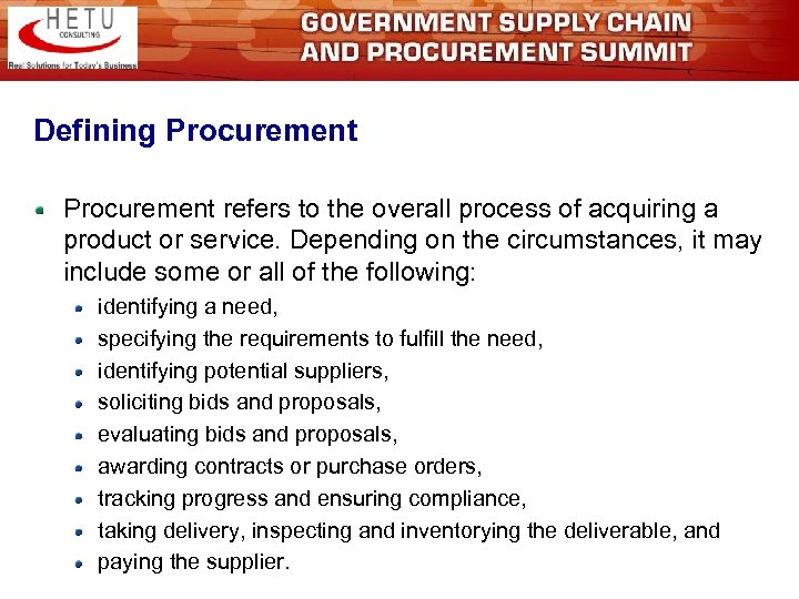 Defining Procurement refers to the overall process of acquiring a product or service. Depending