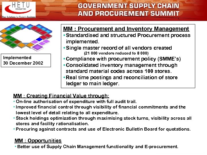 MM : Procurement and Inventory Management • Standardised and structured Procurement process implemented. •