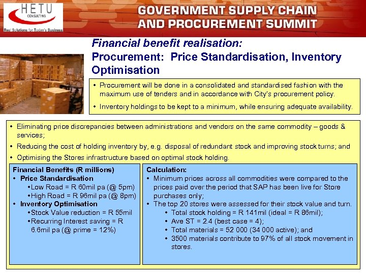 Financial benefit realisation: Procurement: Price Standardisation, Inventory Optimisation • Procurement will be done in