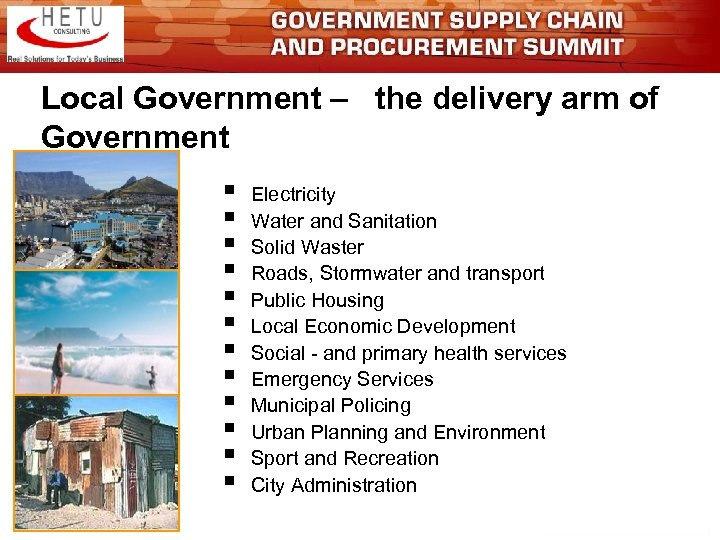 Local Government – the delivery arm of Government § § § Electricity Water and
