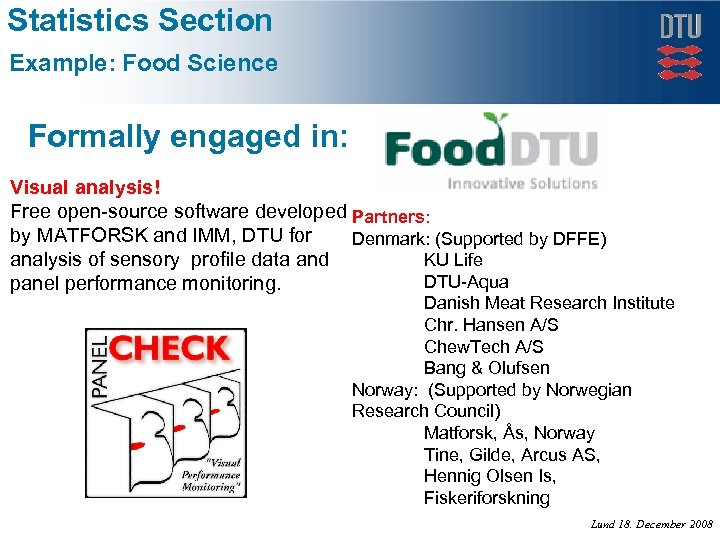 Statistics Section Example: Food Science Formally engaged in: Visual analysis! Free open-source software developed