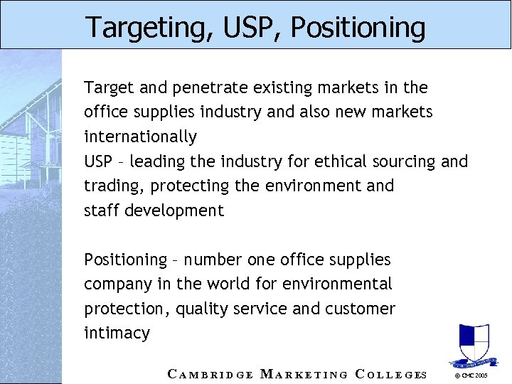 Targeting, USP, Positioning Target and penetrate existing markets in the office supplies industry and