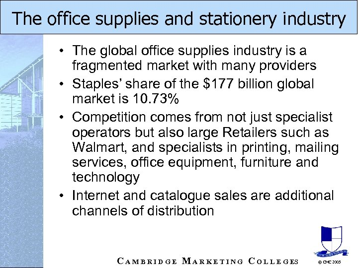 The office supplies and stationery industry • The global office supplies industry is a