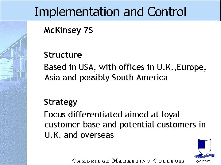 Implementation and Control Mc. Kinsey 7 S Structure Based in USA, with offices in
