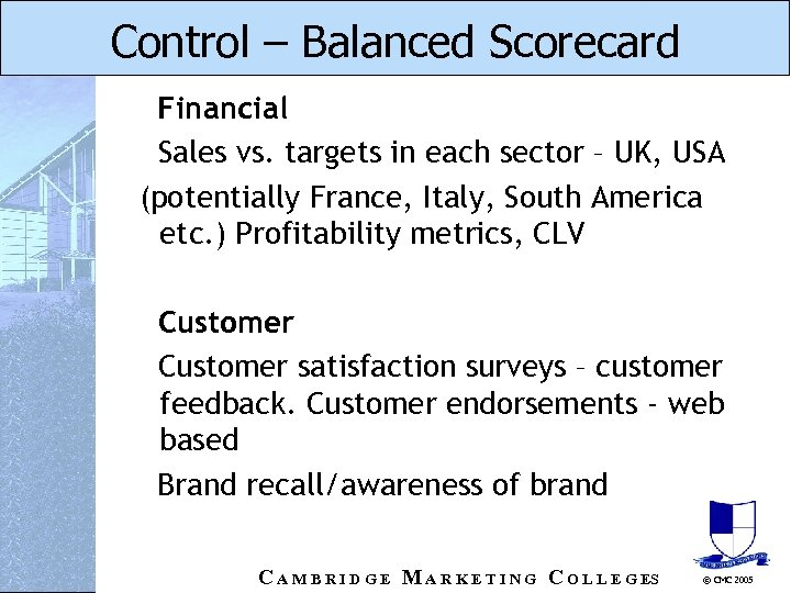 Control – Balanced Scorecard Financial Sales vs. targets in each sector – UK, USA