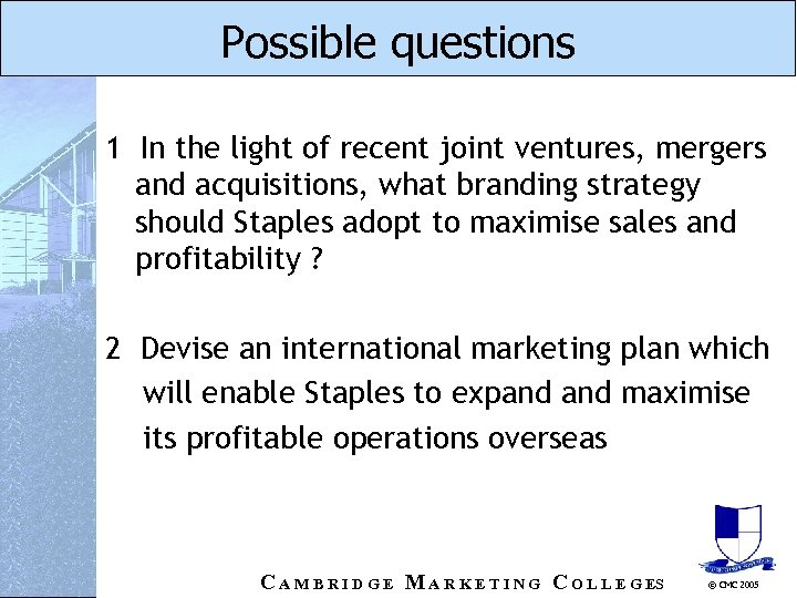 Possible questions 1 In the light of recent joint ventures, mergers and acquisitions, what