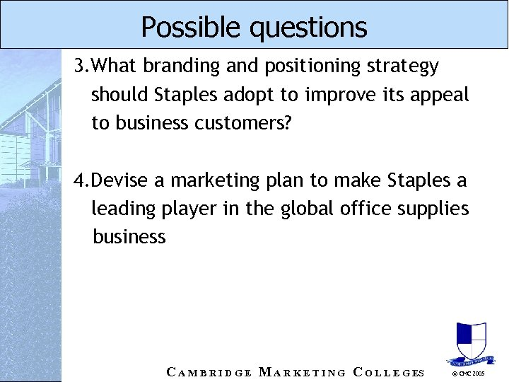 Possible questions 3. What branding and positioning strategy should Staples adopt to improve its