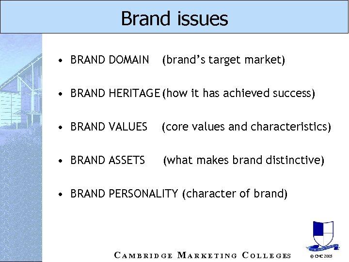 Brand issues • BRAND DOMAIN (brand's target market) • BRAND HERITAGE (how it has