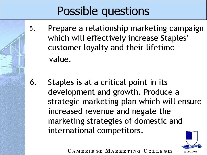 Possible questions 5. Prepare a relationship marketing campaign which will effectively increase Staples' customer