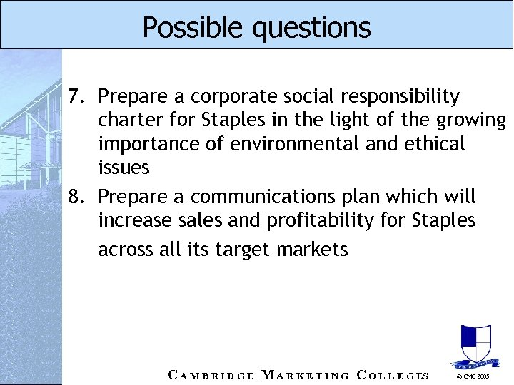 Possible questions 7. Prepare a corporate social responsibility charter for Staples in the light