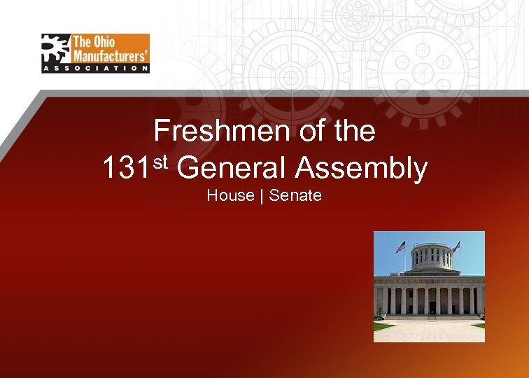 Freshmen of the 131 st General Assembly House | Senate