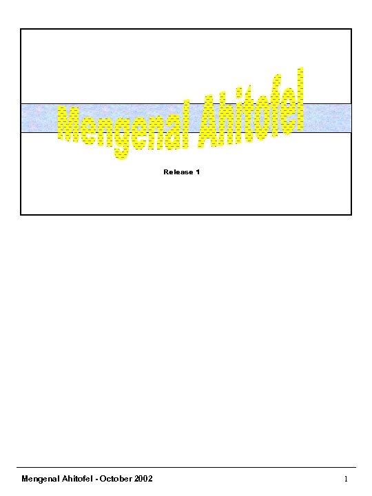 Release 1 Mengenal Ahitofel - October 2002 1