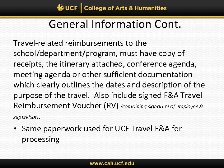 General Information Cont. Travel-related reimbursements to the school/department/program, must have copy of receipts, the