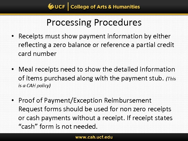 Processing Procedures • Receipts must show payment information by either reflecting a zero balance