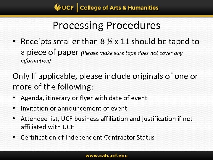 Processing Procedures • Receipts smaller than 8 ½ x 11 should be taped to